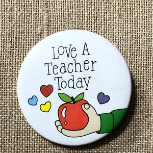 LOVE A TEACHER TODAY Vintage Pinback Button
